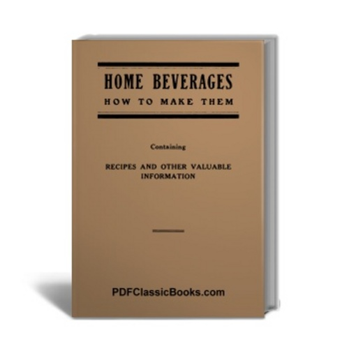 Product picture How to Make Home Beverages: Recipes for Homemade Wine, Beer
